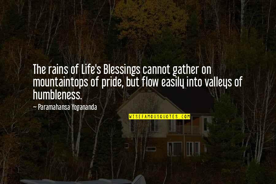 Blessings Of Life Quotes By Paramahansa Yogananda: The rains of Life's Blessings cannot gather on