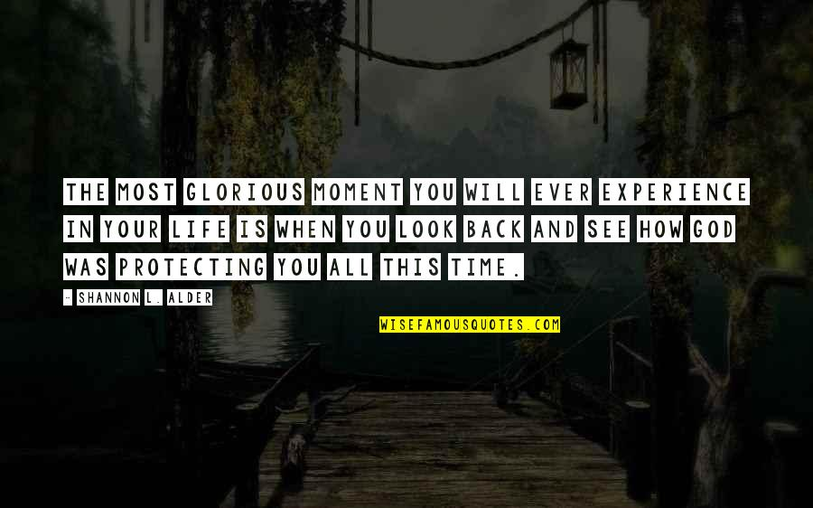 Blessings Of Life Quotes By Shannon L. Alder: The most glorious moment you will ever experience