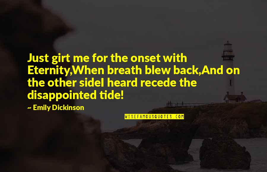 Blew Quotes By Emily Dickinson: Just girt me for the onset with Eternity,When