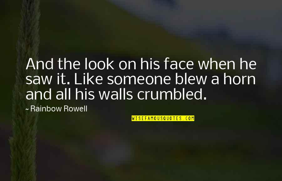 Blew Quotes By Rainbow Rowell: And the look on his face when he