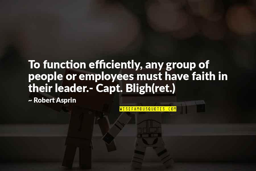 Bligh Quotes By Robert Asprin: To function efficiently, any group of people or