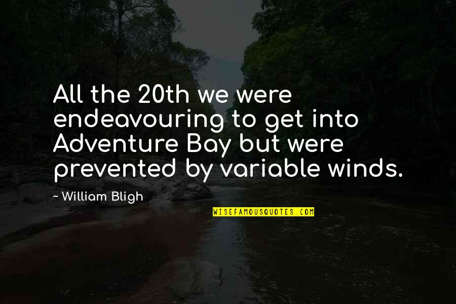 Bligh Quotes By William Bligh: All the 20th we were endeavouring to get