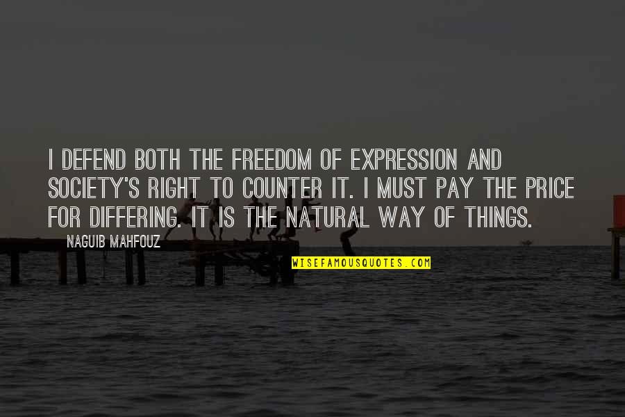Blindingly Quotes By Naguib Mahfouz: I defend both the freedom of expression and