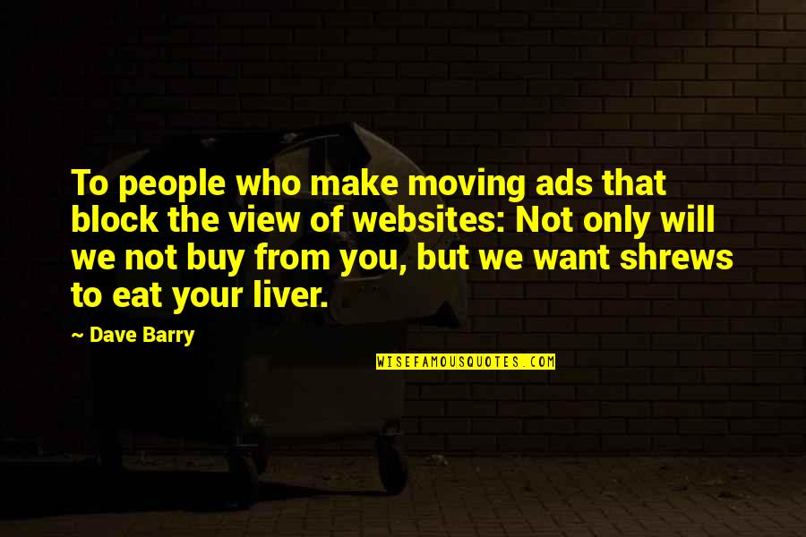 Block Quotes By Dave Barry: To people who make moving ads that block