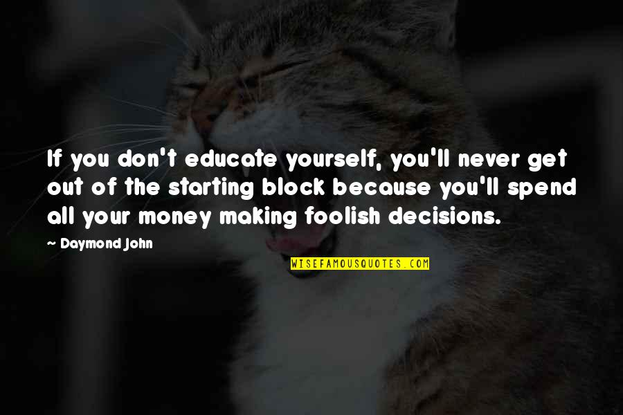 Block Quotes By Daymond John: If you don't educate yourself, you'll never get