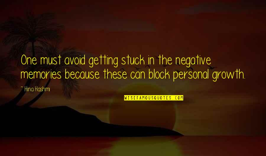 Block Quotes By Hina Hashmi: One must avoid getting stuck in the negative