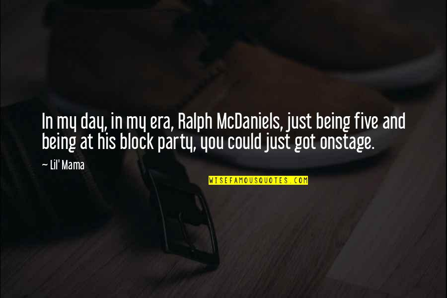 Block Quotes By Lil' Mama: In my day, in my era, Ralph McDaniels,