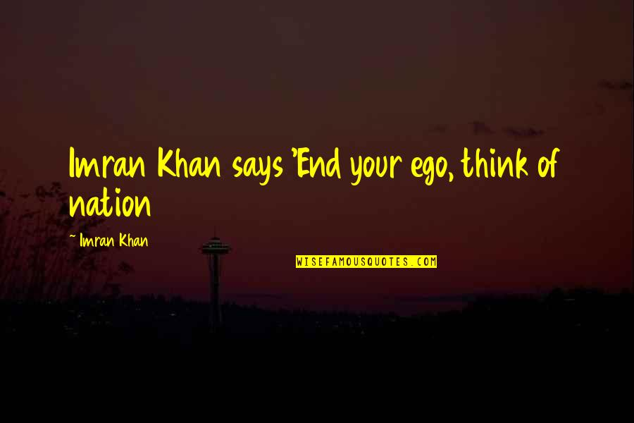 Blockheads Quotes By Imran Khan: Imran Khan says 'End your ego, think of