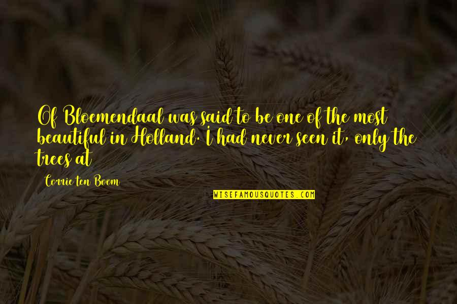 Bloemendaal Quotes By Corrie Ten Boom: Of Bloemendaal was said to be one of
