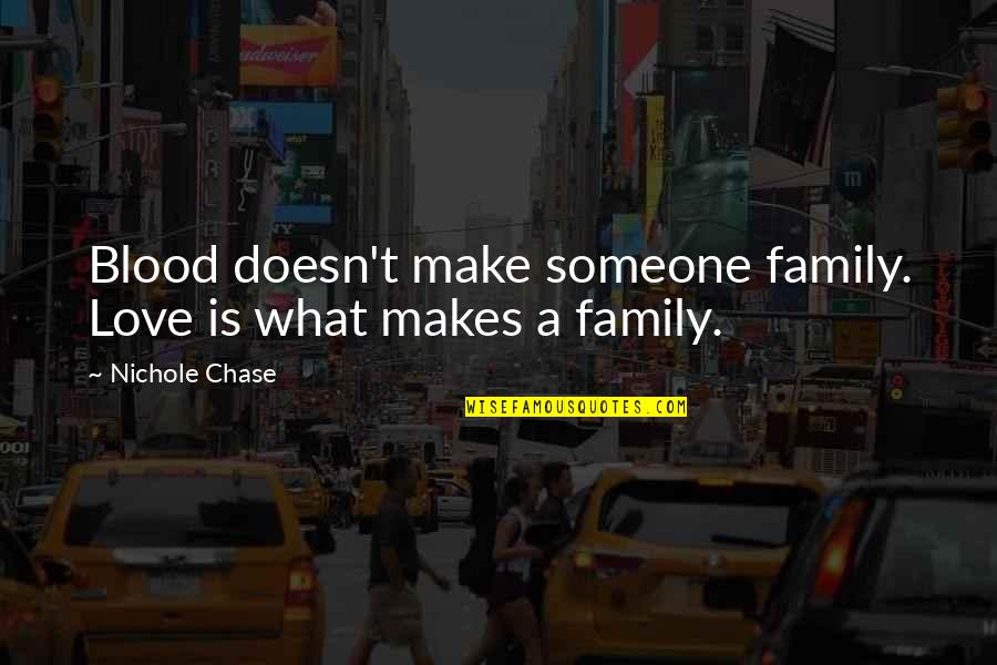 Awesome Blood Doesn T Make You Family Quotes Mesgulsinyali
