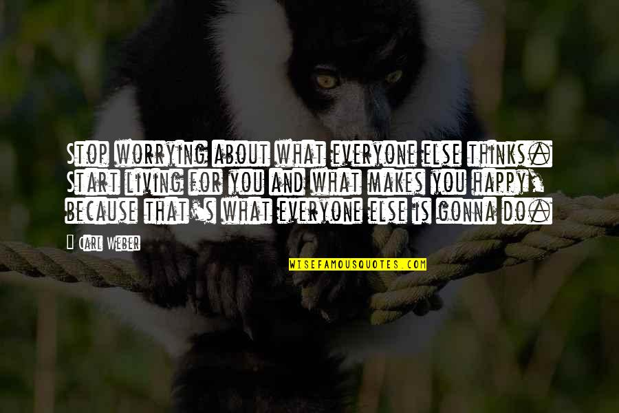Blood Of Eden Quotes By Carl Weber: Stop worrying about what everyone else thinks. Start