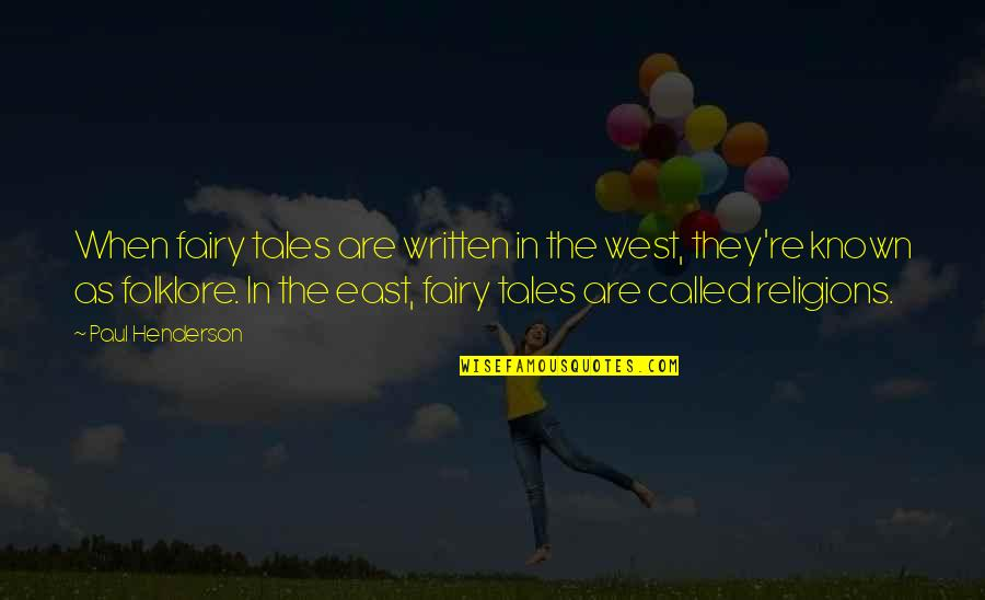Blood Of Eden Quotes By Paul Henderson: When fairy tales are written in the west,