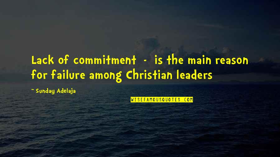 Blood Of Eden Quotes By Sunday Adelaja: Lack of commitment - is the main reason