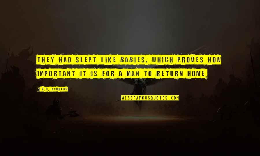 Blood Of Eden Quotes By V.C. Andrews: They had slept like babies. Which proves how