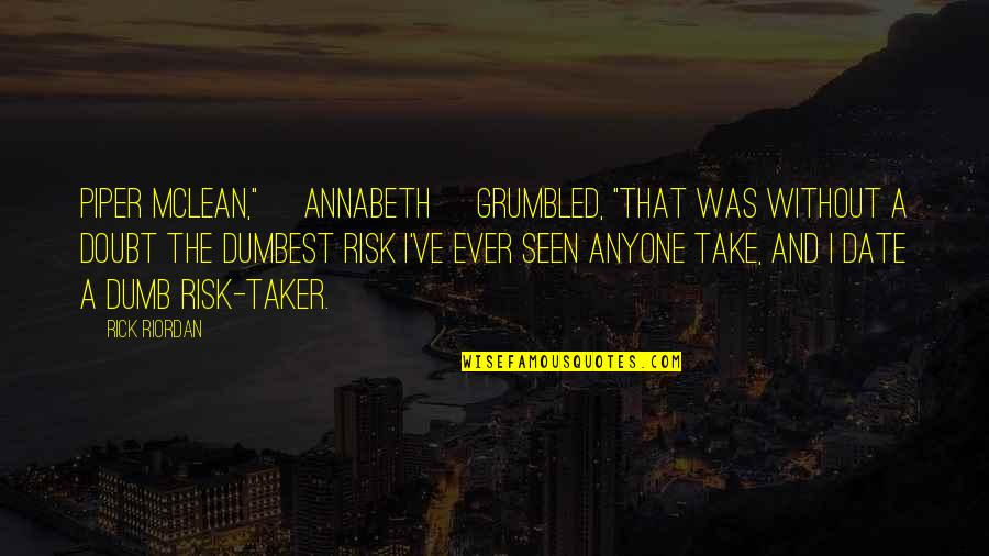 """Blood Of Olympus Annabeth Quotes By Rick Riordan: Piper McLean,"""" [Annabeth] grumbled, """"that was without a"""