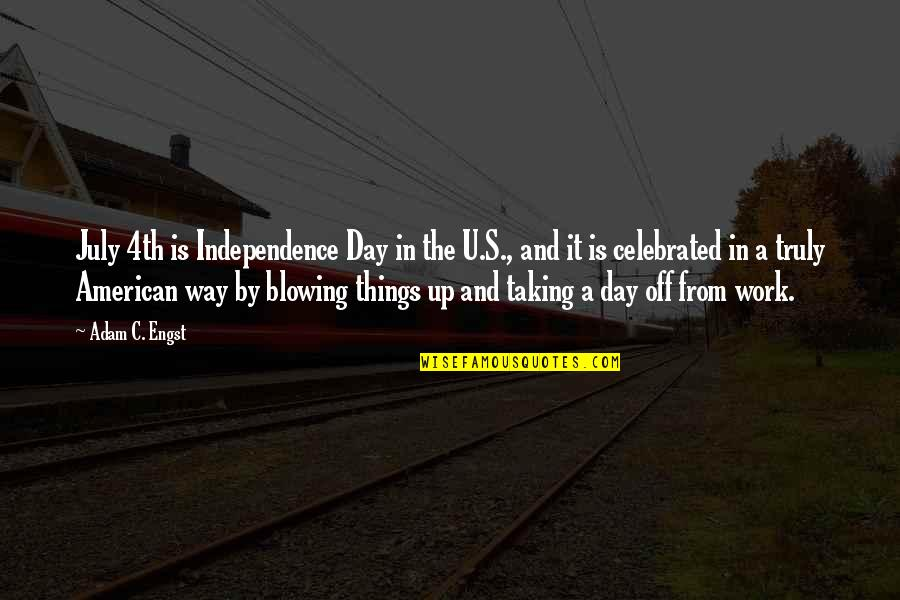 Blowing Up Quotes By Adam C. Engst: July 4th is Independence Day in the U.S.,