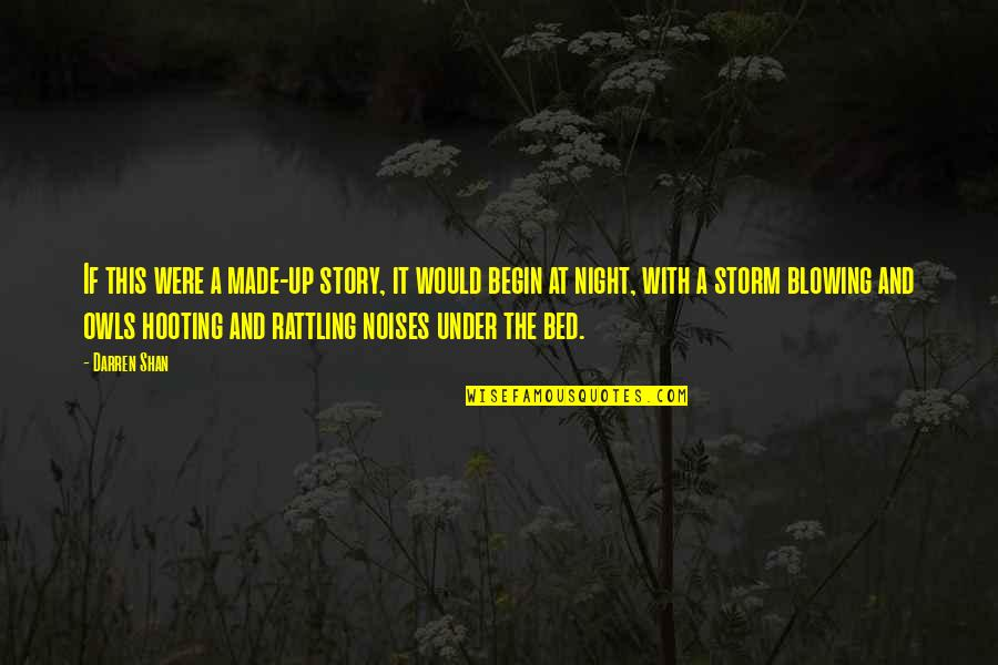 Blowing Up Quotes By Darren Shan: If this were a made-up story, it would