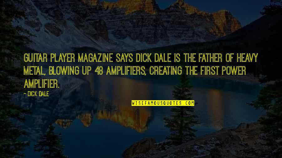 Blowing Up Quotes By Dick Dale: Guitar Player Magazine says Dick Dale is the