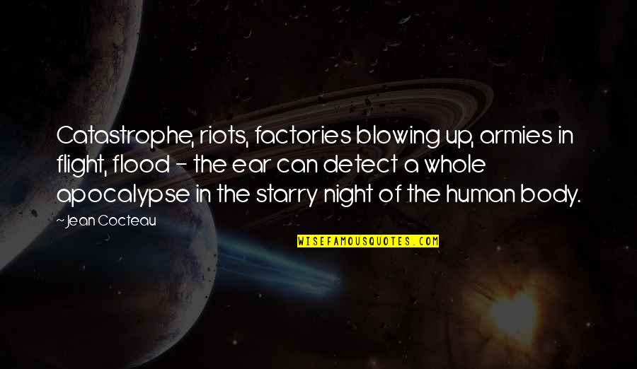 Blowing Up Quotes By Jean Cocteau: Catastrophe, riots, factories blowing up, armies in flight,