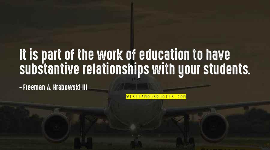 Blu Ray Quotes By Freeman A. Hrabowski III: It is part of the work of education
