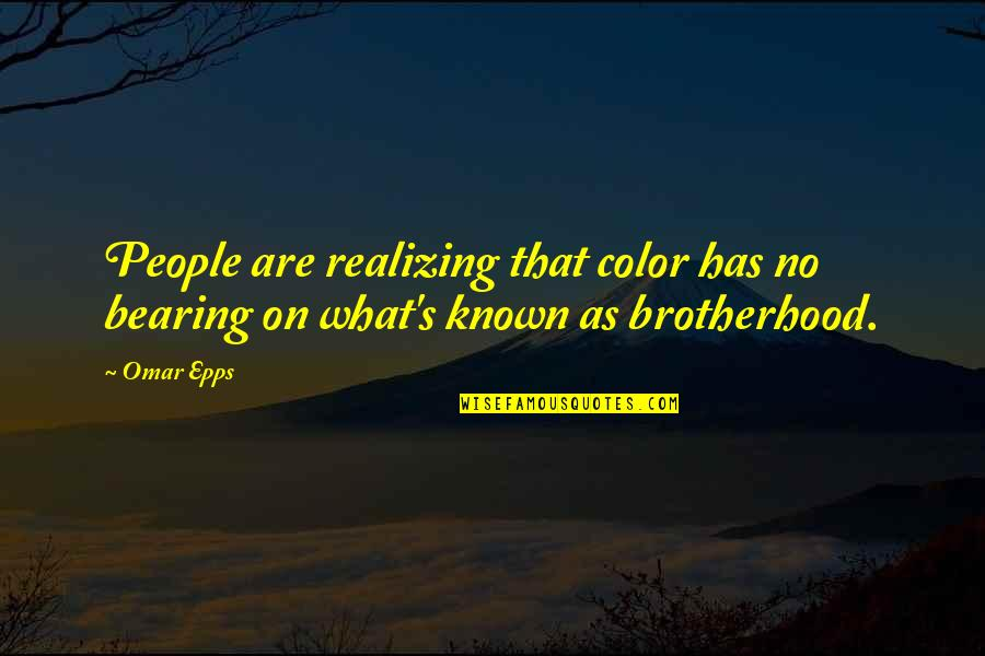 Blue Heelers Quotes By Omar Epps: People are realizing that color has no bearing