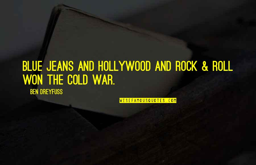 Blue Jeans Quotes By Ben Dreyfuss: Blue jeans and Hollywood and rock & roll