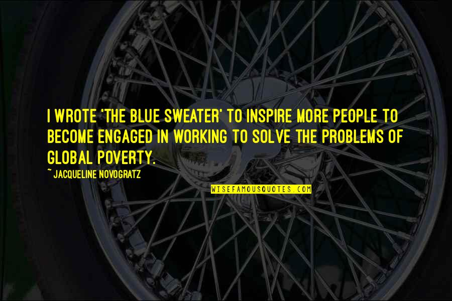 Blue Sweater Quotes By Jacqueline Novogratz: I wrote 'The Blue Sweater' to inspire more