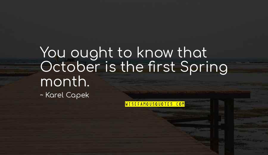 Blurr Tfa Quotes By Karel Capek: You ought to know that October is the
