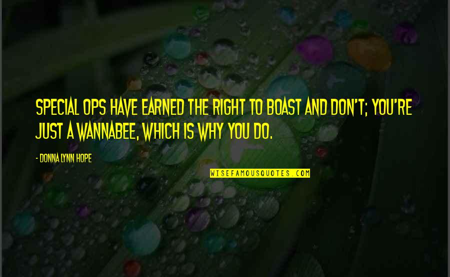 Boastful Quotes By Donna Lynn Hope: Special ops have earned the right to boast