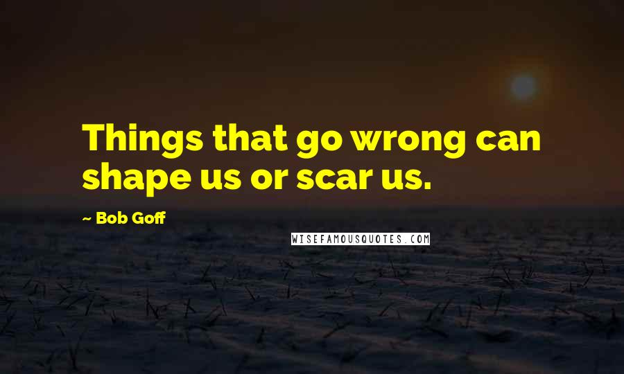 Bob Goff quotes: wise famous quotes, sayings and quotations ...