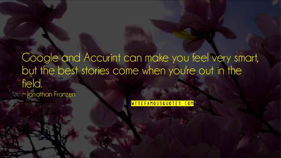Bob Kane Quotes By Jonathan Franzen: Google and Accurint can make you feel very