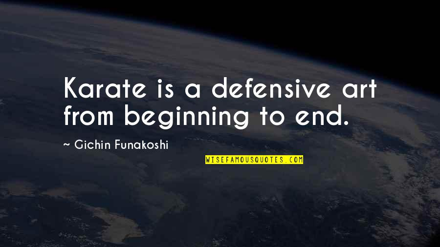 Bobbling Quotes By Gichin Funakoshi: Karate is a defensive art from beginning to