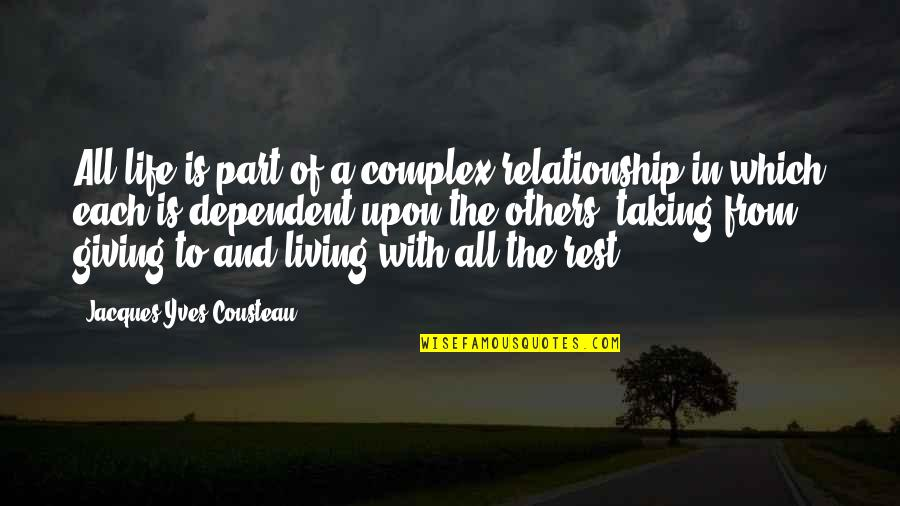 Bobby Boucher Quotes By Jacques-Yves Cousteau: All life is part of a complex relationship