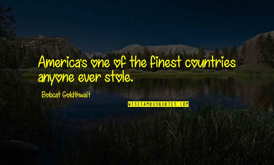 Bobcat Goldthwait Quotes By Bobcat Goldthwait: America's one of the finest countries anyone ever