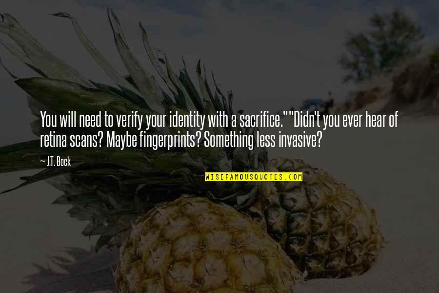 Bock Quotes By J.T. Bock: You will need to verify your identity with