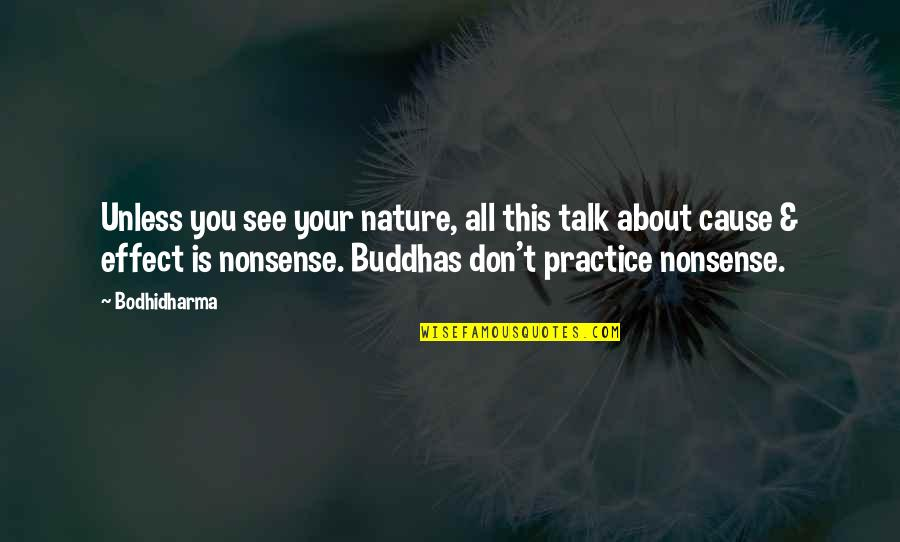 Bodhidharma's Quotes By Bodhidharma: Unless you see your nature, all this talk