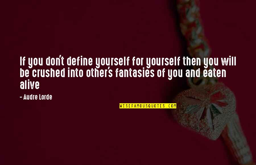 Bodvar Quotes By Audre Lorde: If you don't define yourself for yourself then
