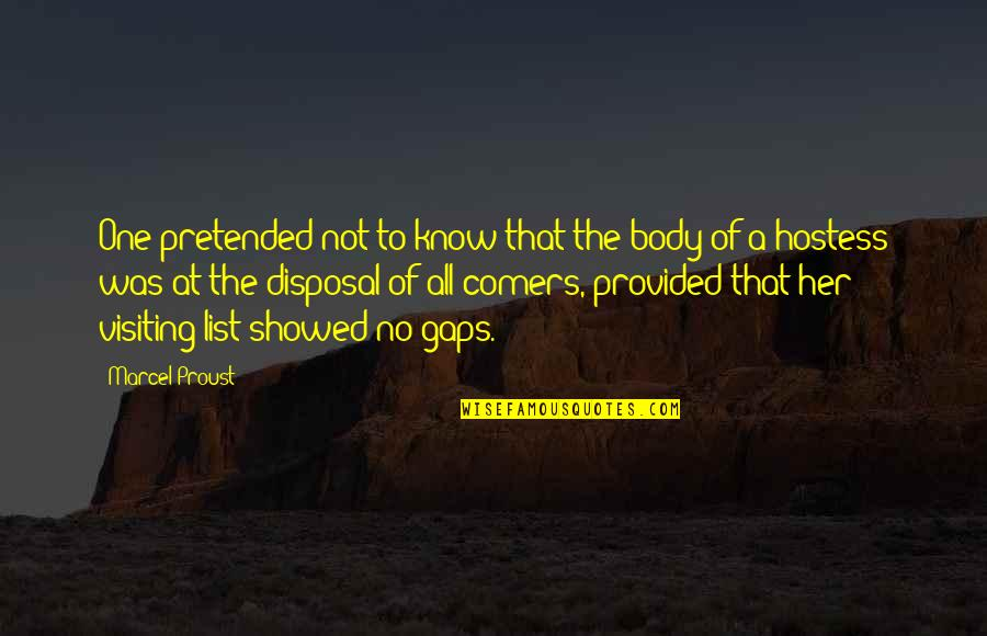 Body Disposal Quotes By Marcel Proust: One pretended not to know that the body