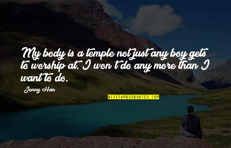 Body Is A Temple Quotes By Jenny Han: My body is a temple not just any