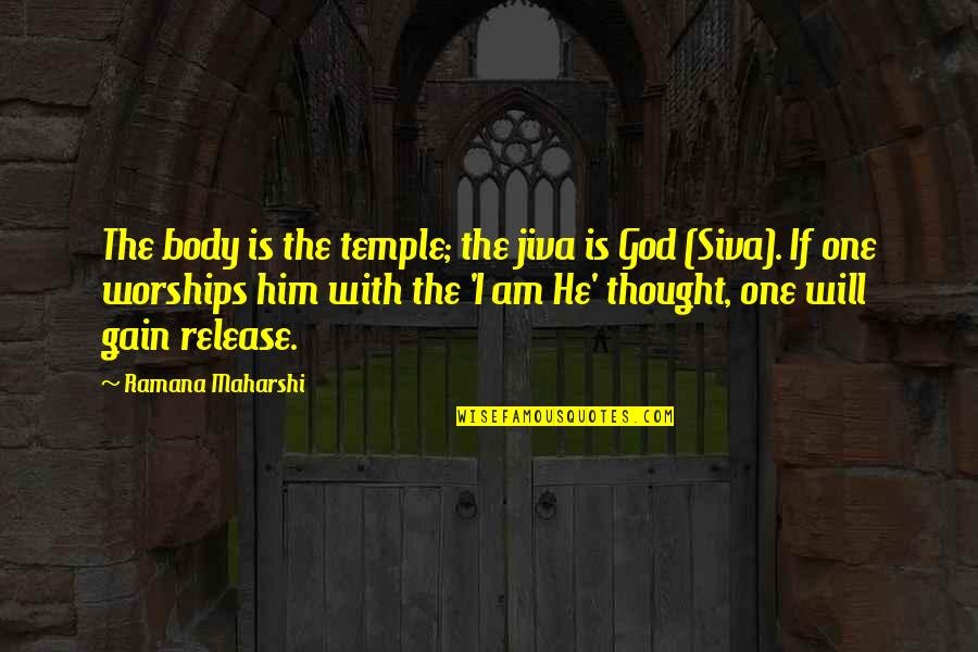 Body Is A Temple Quotes By Ramana Maharshi: The body is the temple; the jiva is