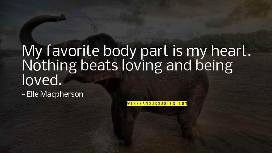 Body Part Quotes By Elle Macpherson: My favorite body part is my heart. Nothing