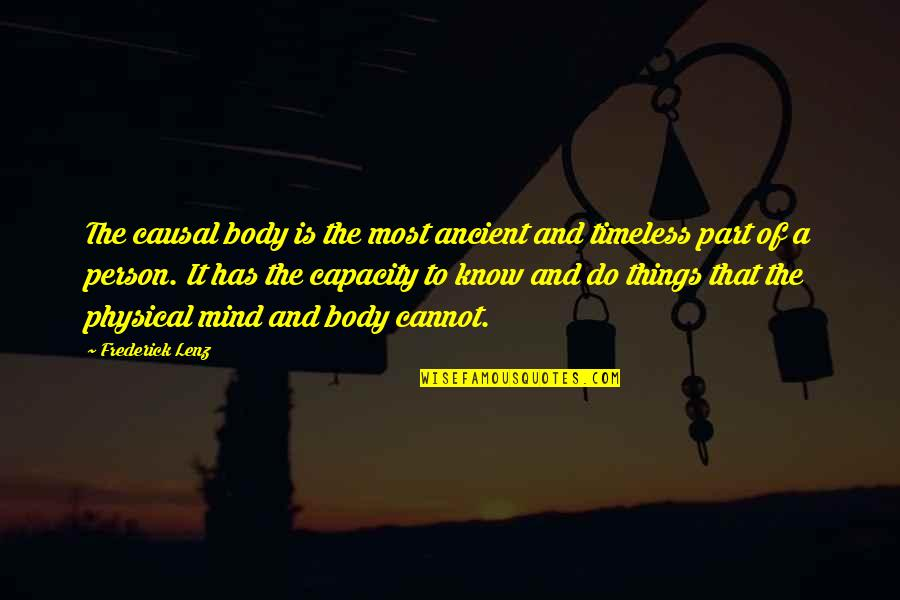 Body Part Quotes By Frederick Lenz: The causal body is the most ancient and