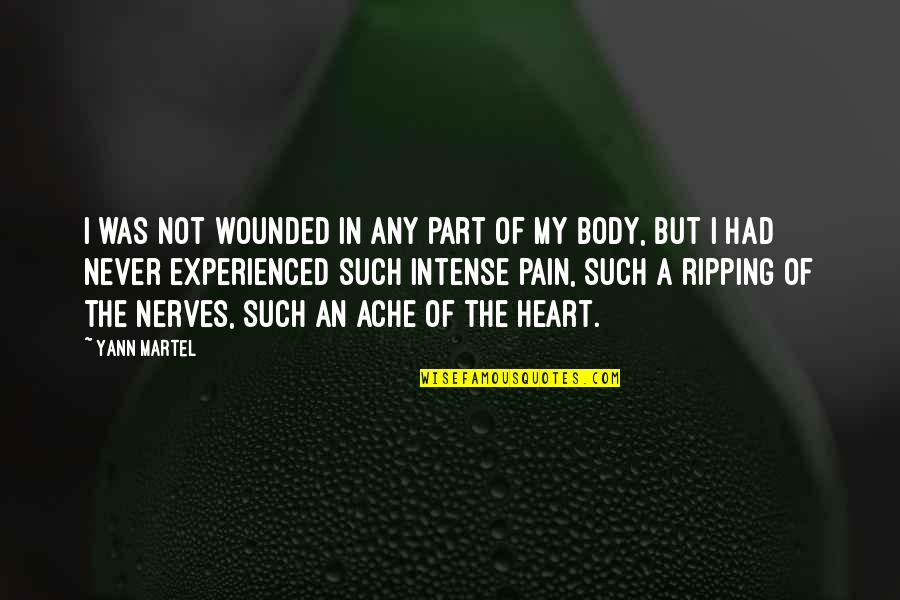 Body Part Quotes By Yann Martel: I was not wounded in any part of