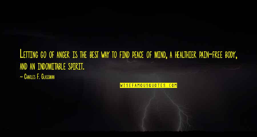 Body Power Quotes By Charles F. Glassman: Letting go of anger is the best way