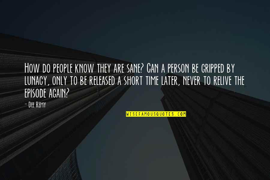 Body Power Quotes By Dee Remy: How do people know they are sane? Can