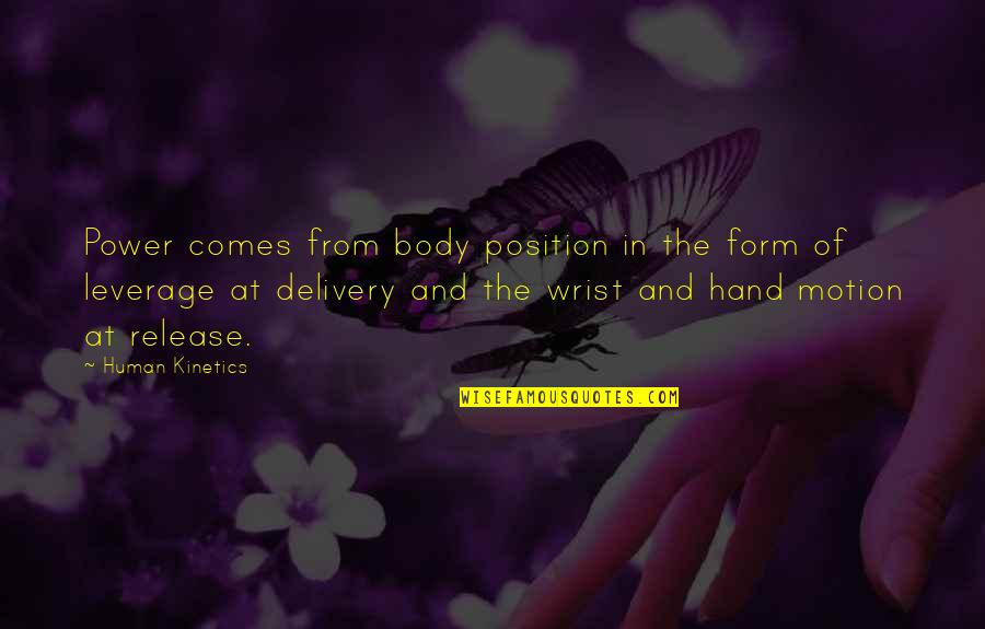 Body Power Quotes By Human Kinetics: Power comes from body position in the form