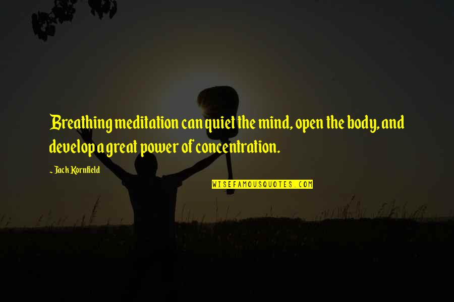 Body Power Quotes By Jack Kornfield: Breathing meditation can quiet the mind, open the