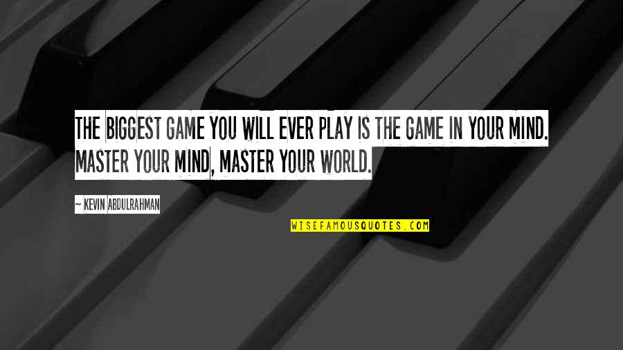 Body Power Quotes By Kevin Abdulrahman: The biggest game you will ever play is