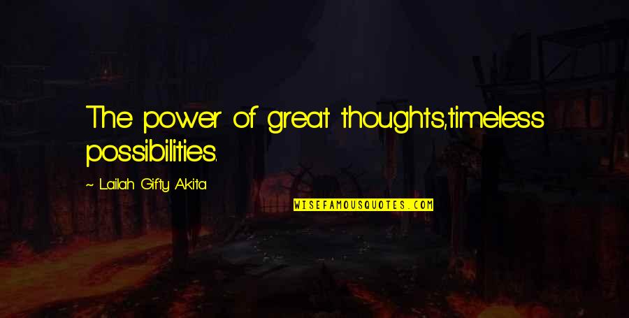 Body Power Quotes By Lailah Gifty Akita: The power of great thoughts,timeless possibilities.