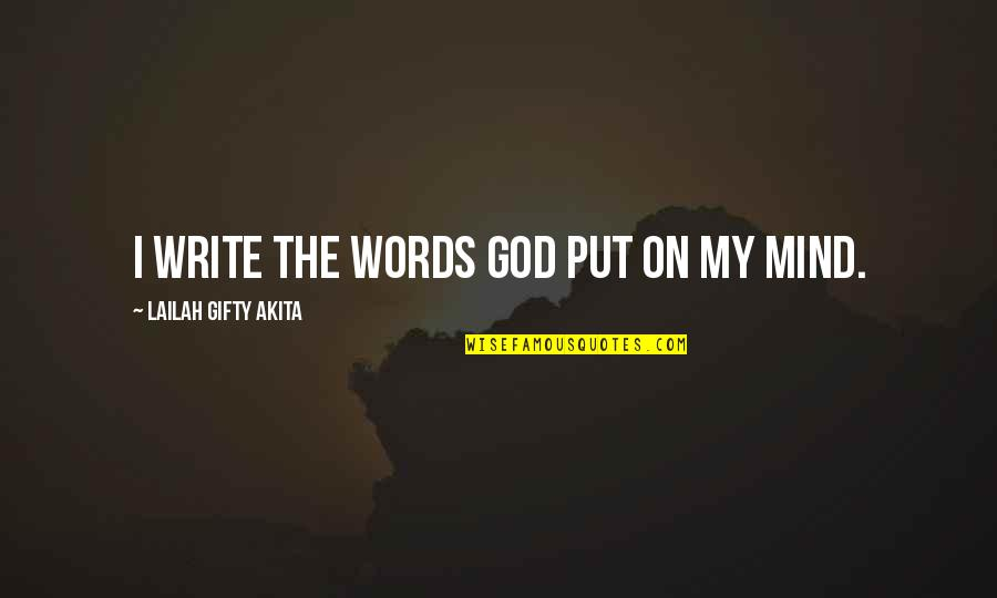 Body Power Quotes By Lailah Gifty Akita: I write the words God put on my